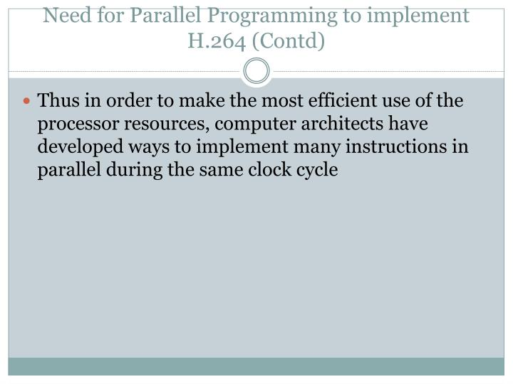 Need for Parallel Programming to implement