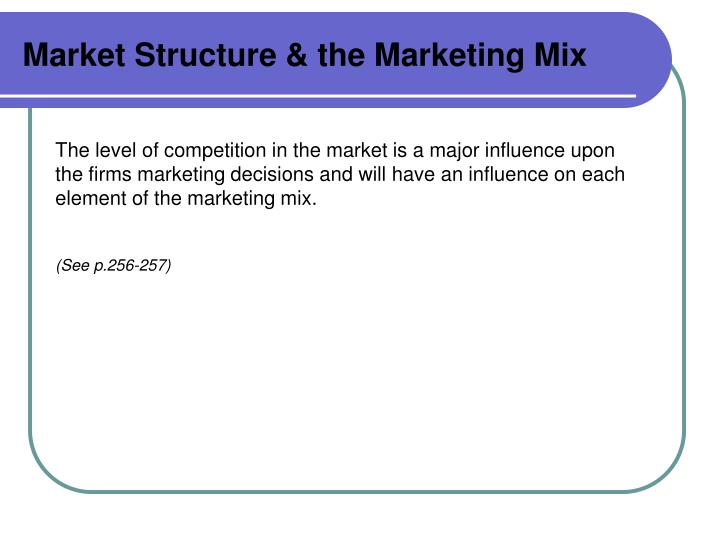 Market Structure & the Marketing Mix