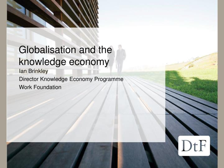 Globalisation and the knowledge economy