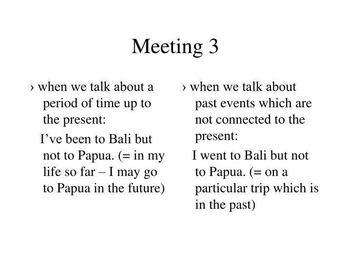 › when we talk about a period of time up to the present: