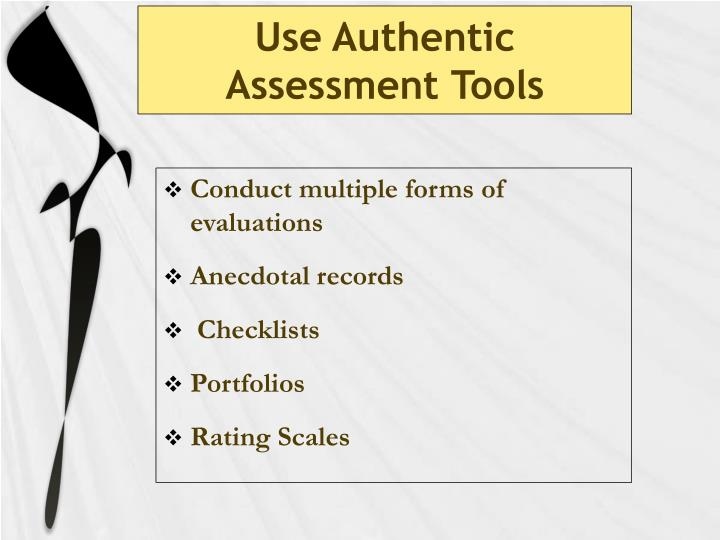 Use Authentic Assessment Tools