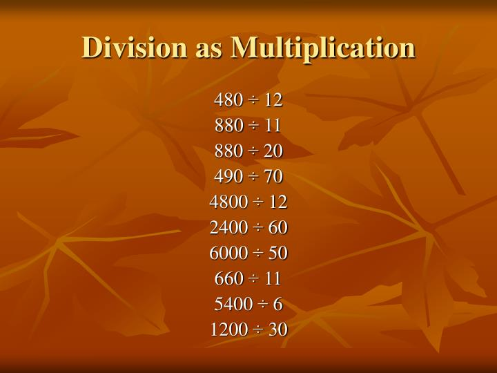 Division as Multiplication