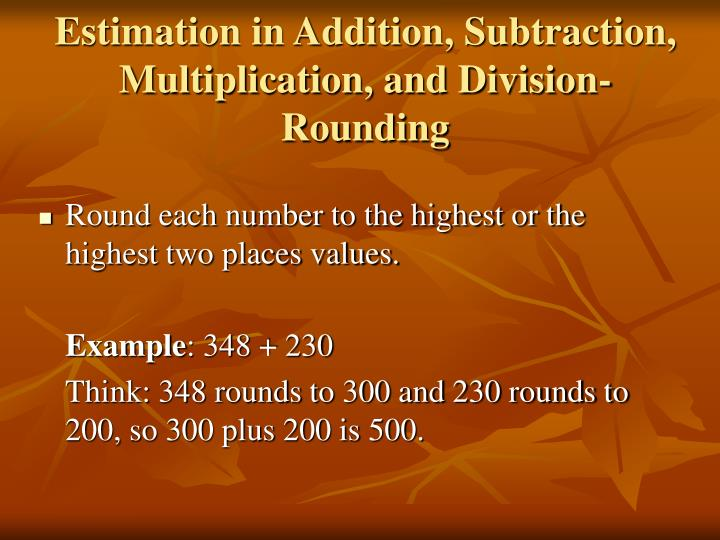 Estimation in Addition, Subtraction, Multiplication, and Division- Rounding