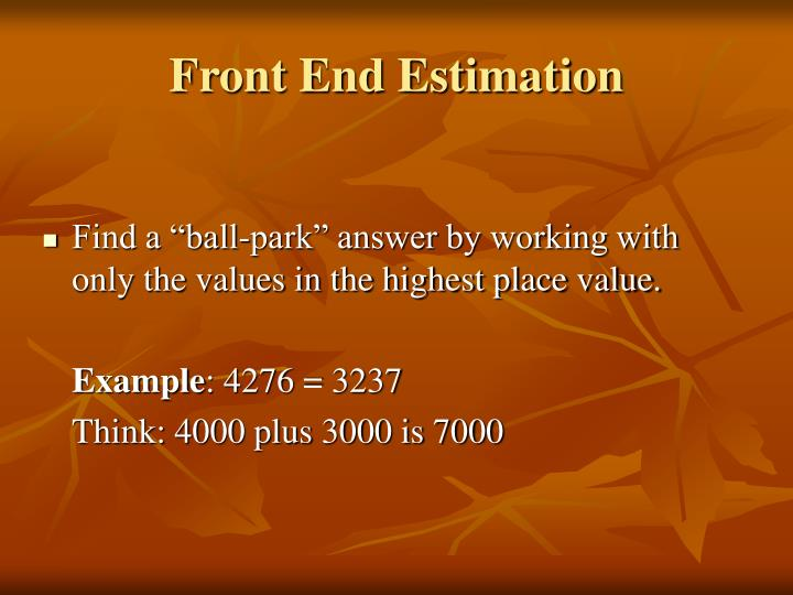 Front End Estimation