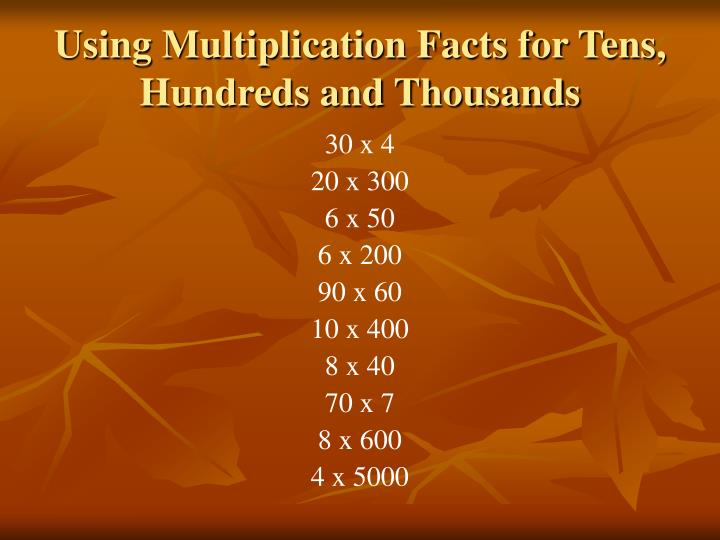 Using Multiplication Facts for Tens, Hundreds and Thousands
