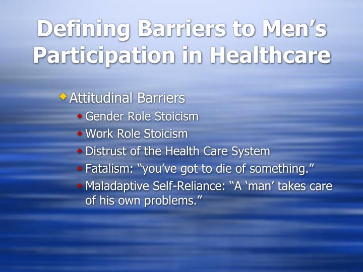 Defining Barriers to Men's Participation in Healthcare