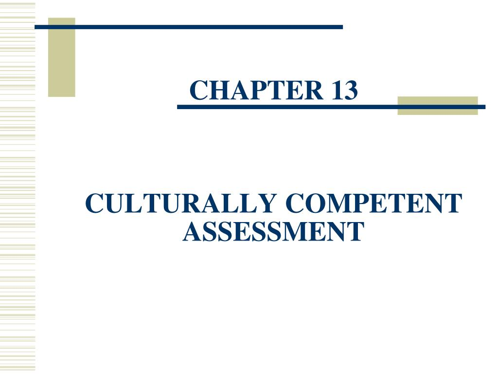 PPT - CHAPTER 13 CULTURALLY COMPETENT ASSESSMENT ...