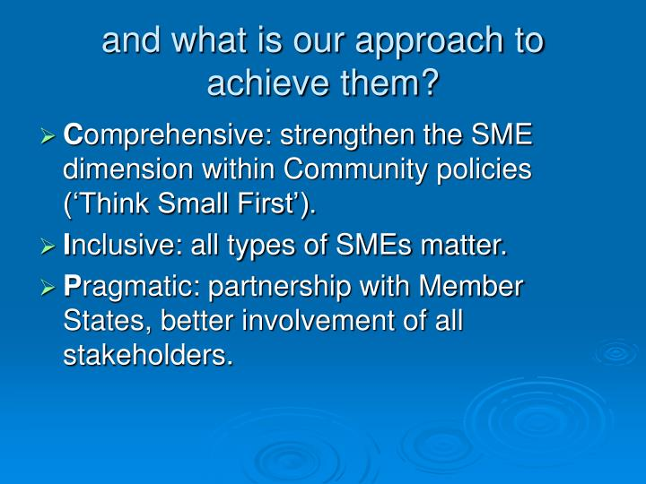 and what is our approach to achieve them?