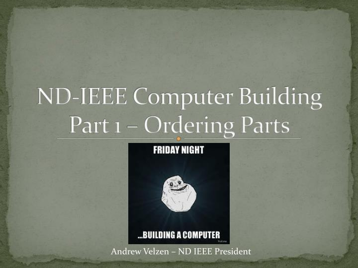nd ieee computer building part 1 ordering parts