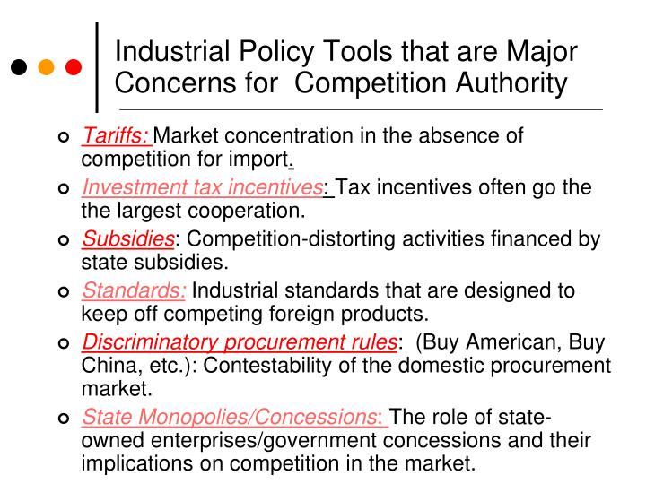 Industrial Policy Tools that are Major Concerns for  Competition Authority