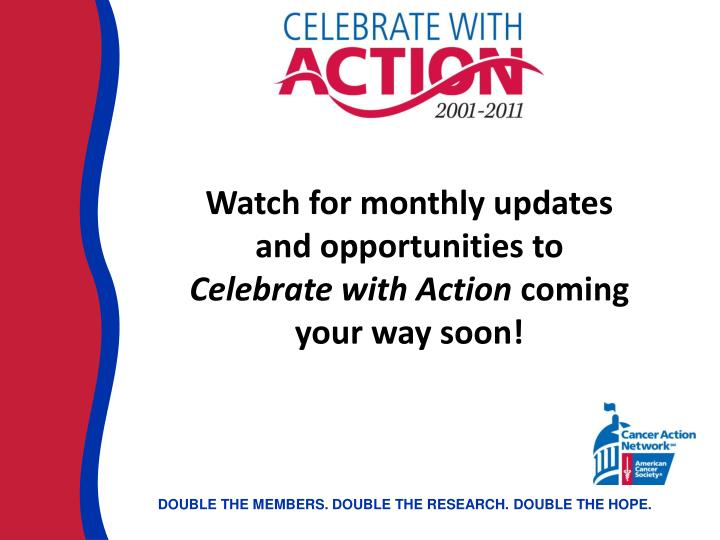 Watch for monthly updates and opportunities to