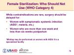 female sterilization who should not use who category 4