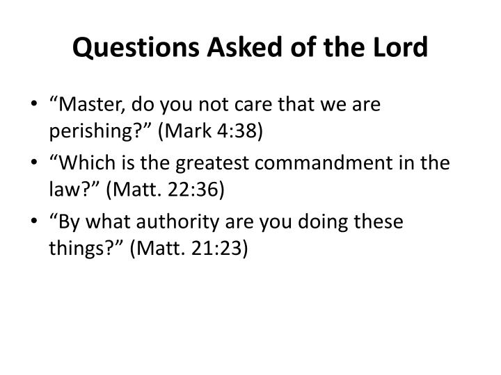 Questions Asked of the Lord