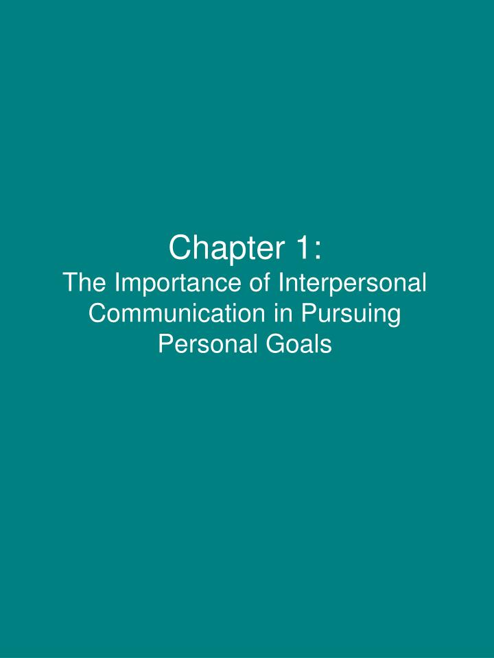 the importance of interpersonal relationships Interpersonal communication is an exchange of information between two or more people it is also an area of study and research that seeks to understand how humans use verbal and nonverbal cues to accomplish a number of personal and relational goals.