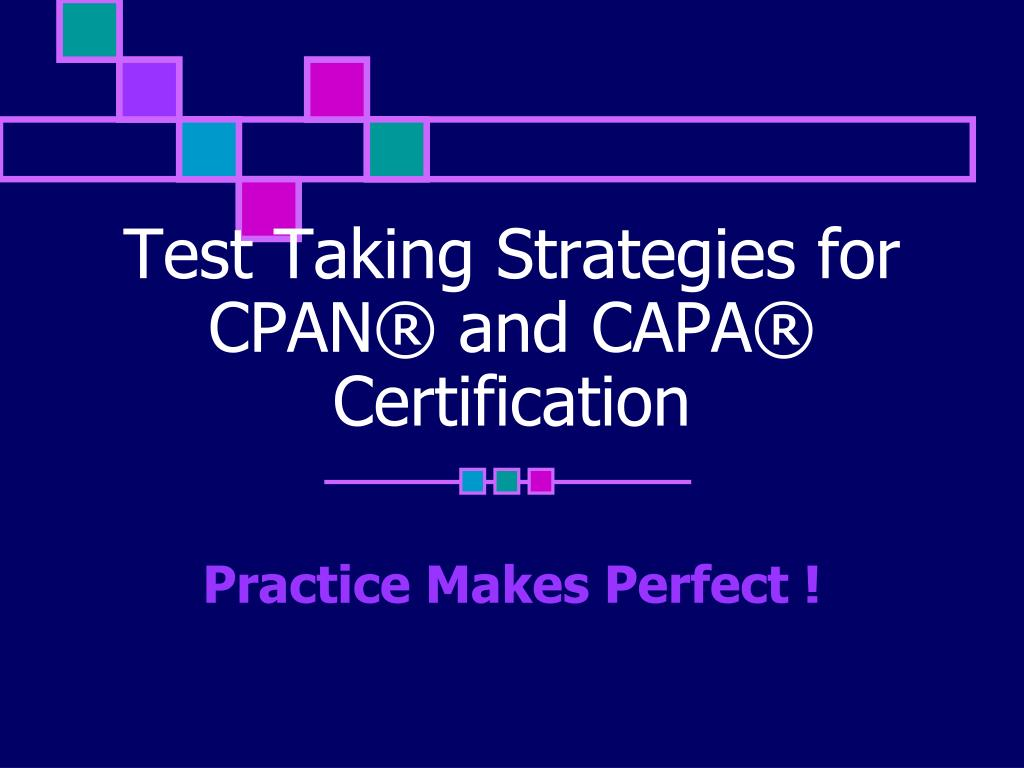 test taking strategies for cpan and capa certification n.
