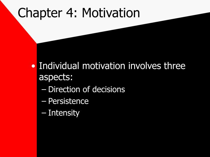 motivation intensity persistence Motivation is the result of the interaction between an individual and a situation motivation can be defined as the process that for an individual's intensity, direction and persistence of effort toward attaining a goal (t r mitchell 1997.