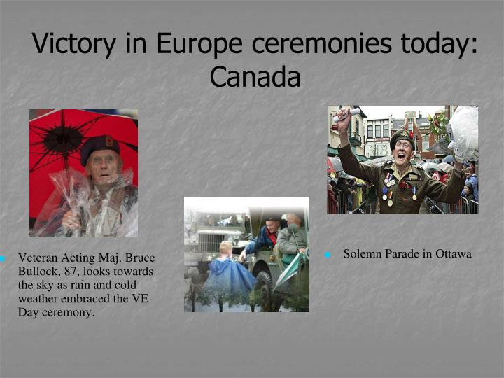 Victory in Europe ceremonies today: Canada