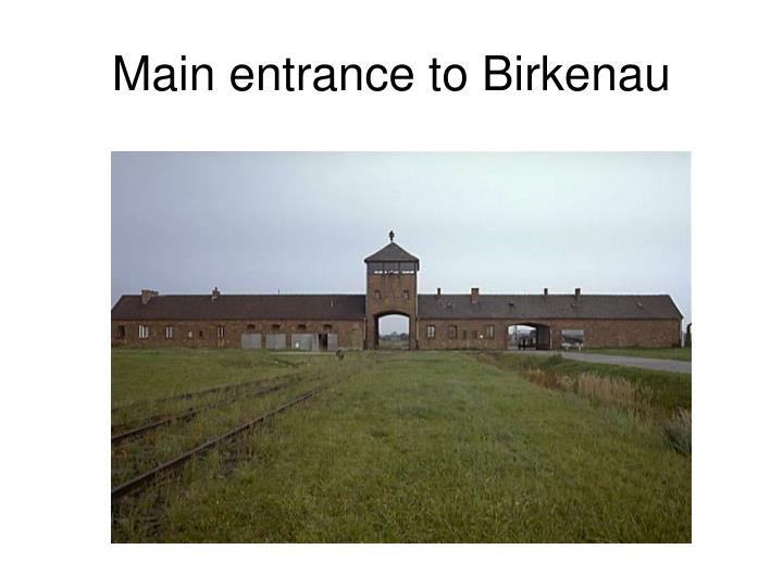 Main entrance to Birkenau