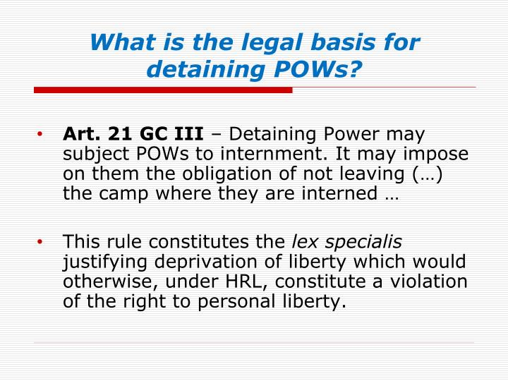 What is the legal basis for detaining POWs?