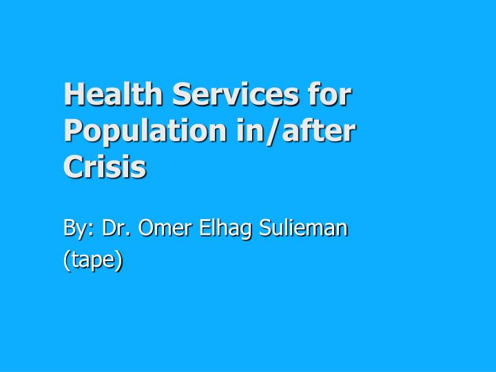 Health Services for Population in/after Crisis
