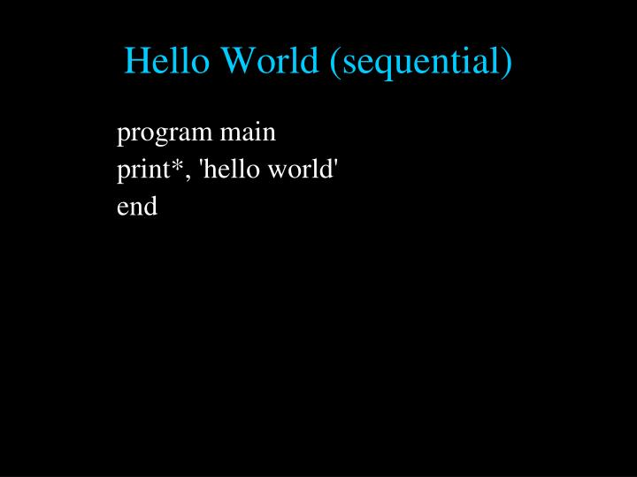Hello World (sequential)