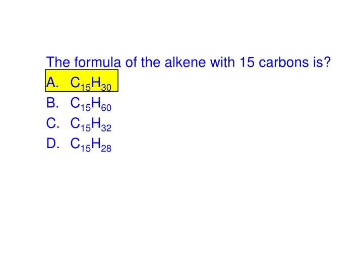 The formula of the alkene with 15 carbons is?
