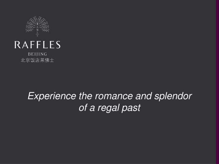 experience the romance and splendor of a regal past n.