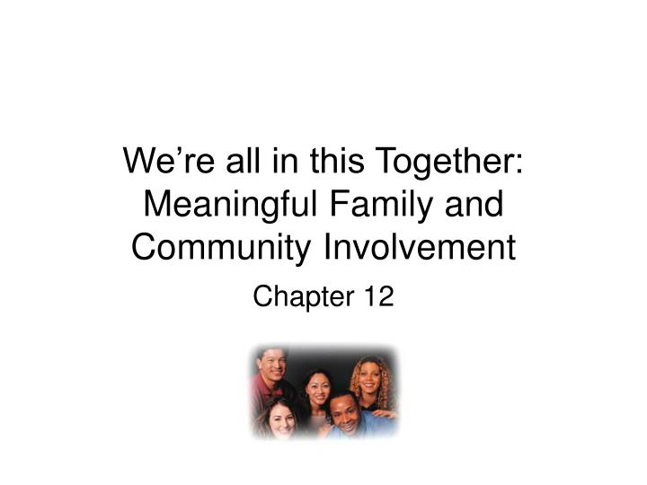 we re all in this together meaningful family and community involvement n.