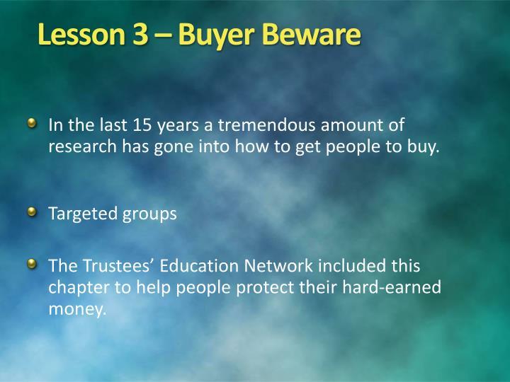 Lesson 3 – Buyer Beware