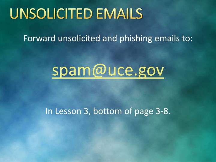 UNSOLICITED EMAILS
