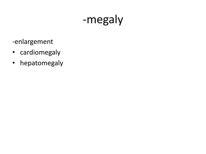 -megaly