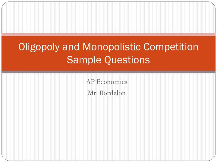 oligopoly and monopolistic competition sample questions n.