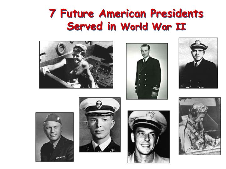 7 Future American Presidents Served in