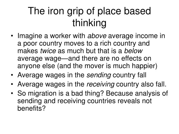 The iron grip of place based thinking