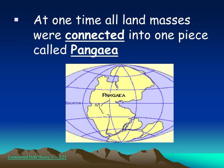 At one time all land masses were