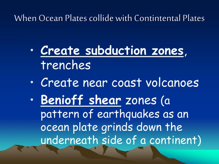 When Ocean Plates collide with Contintental Plates