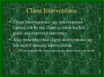 client interventions