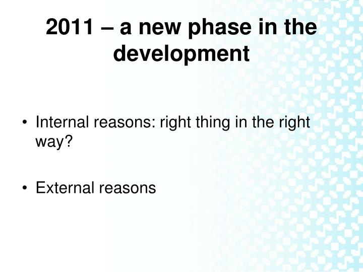 2011 – a new phase in the development