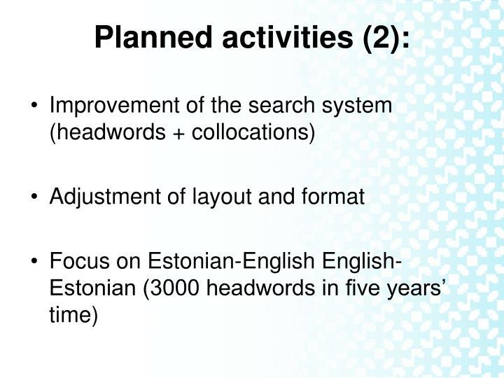 Planned activities