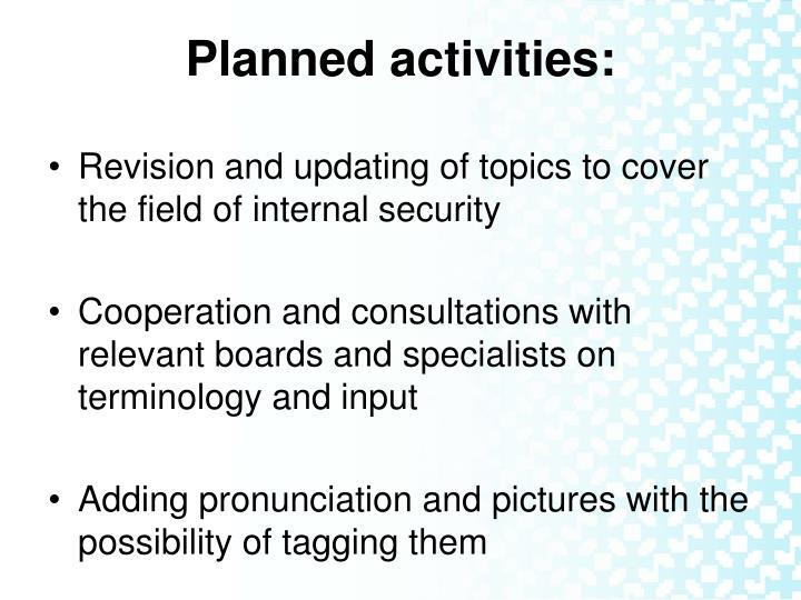 Planned activities: