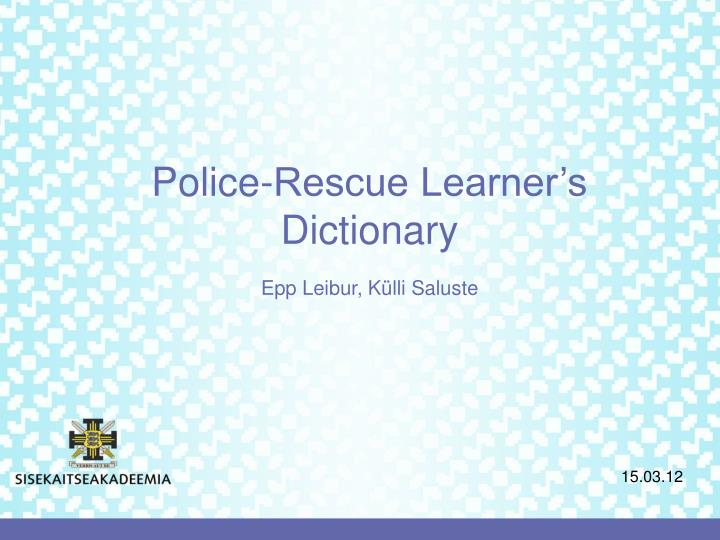 Police-Rescue Learner's