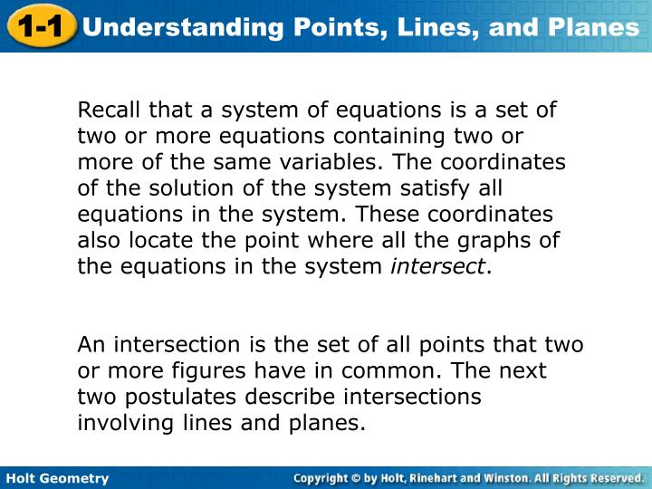 Recall that a system of equations is a set of two or more equations containing two or more of the same variables. The coordinates of the solution of the system satisfy all equations in the system. These coordinates also locate the point where all the graphs of the equations in the system