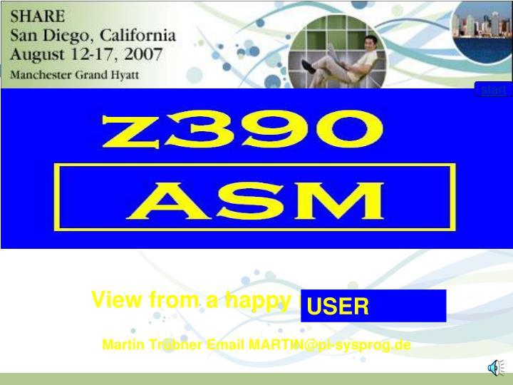 View from a happy mainframer martin tr bner email martin@pi sysprog de