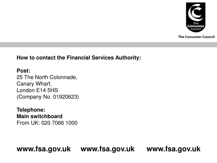 How to contact the Financial Services Authority: