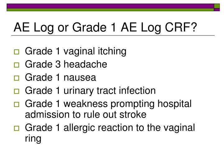 AE Log or Grade 1 AE Log CRF?