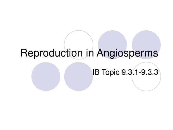 reproduction in angiosperms n.