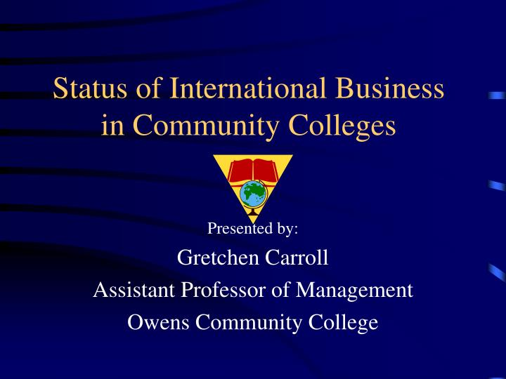status of international business in community colleges n.