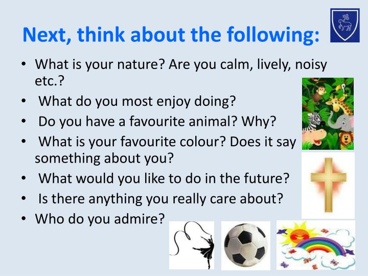 Next, think about the following:
