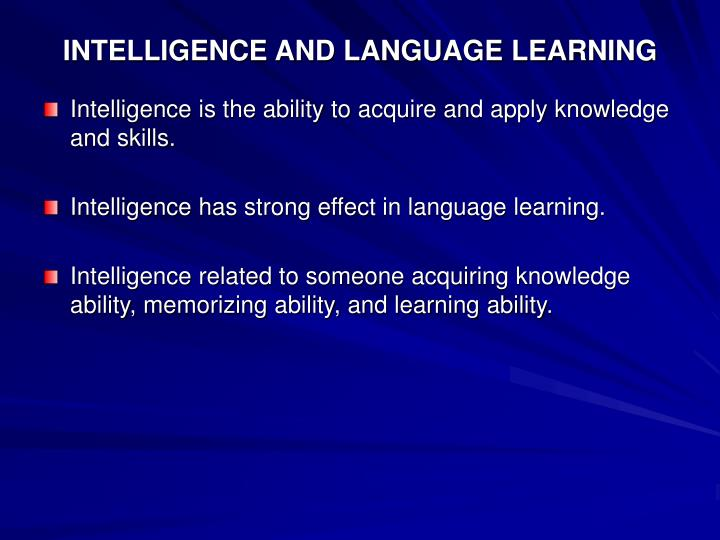 INTELLIGENCE AND LANGUAGE LEARNING