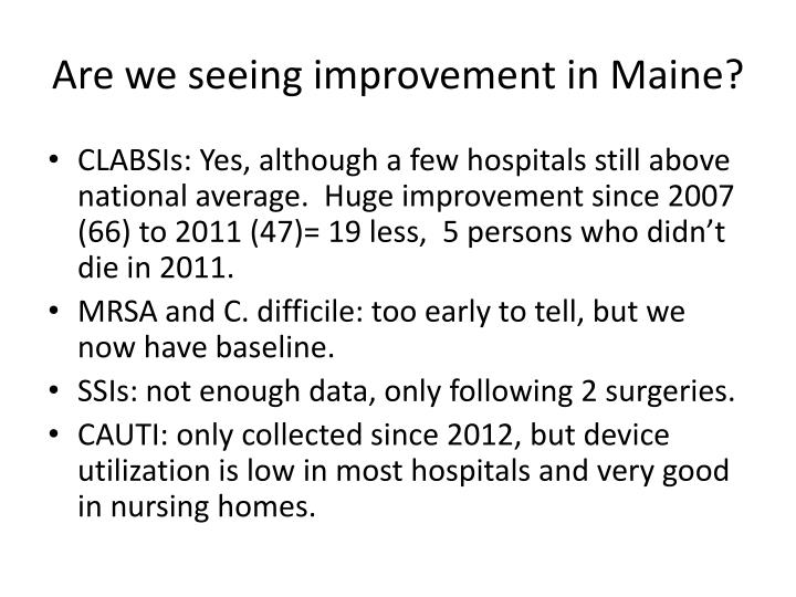 Are we seeing improvement in Maine?